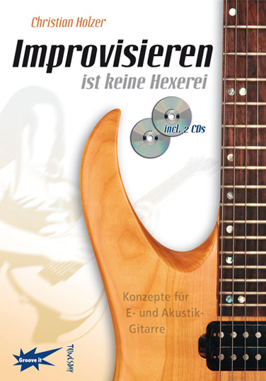 Improvisieren ist keine Hexerei, Christian Holzer, Autor, Lehrbuch